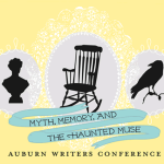 """""""Myth, Memory, and the Haunted Muse"""" theme for upcoming Auburn Writers Conference"""