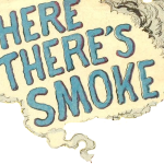 Where There's Smoke, There's Smoke