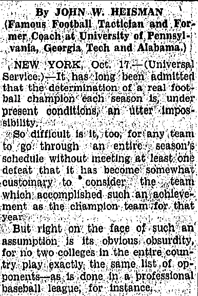 Screenshot 2014-10-29 13.15.36     John Heisman advocated a four-team college football playoff in a 1928 column for UPI that published in papers across the country (and that ironically listed him as having formerly coached Alabama, LOL).