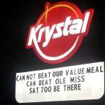 The Krystal Marquee says Ole Miss, unlike a value meal, is beatable